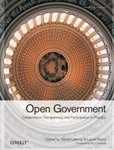 Open Government : Collaboration, Transparency and Participation in Practice